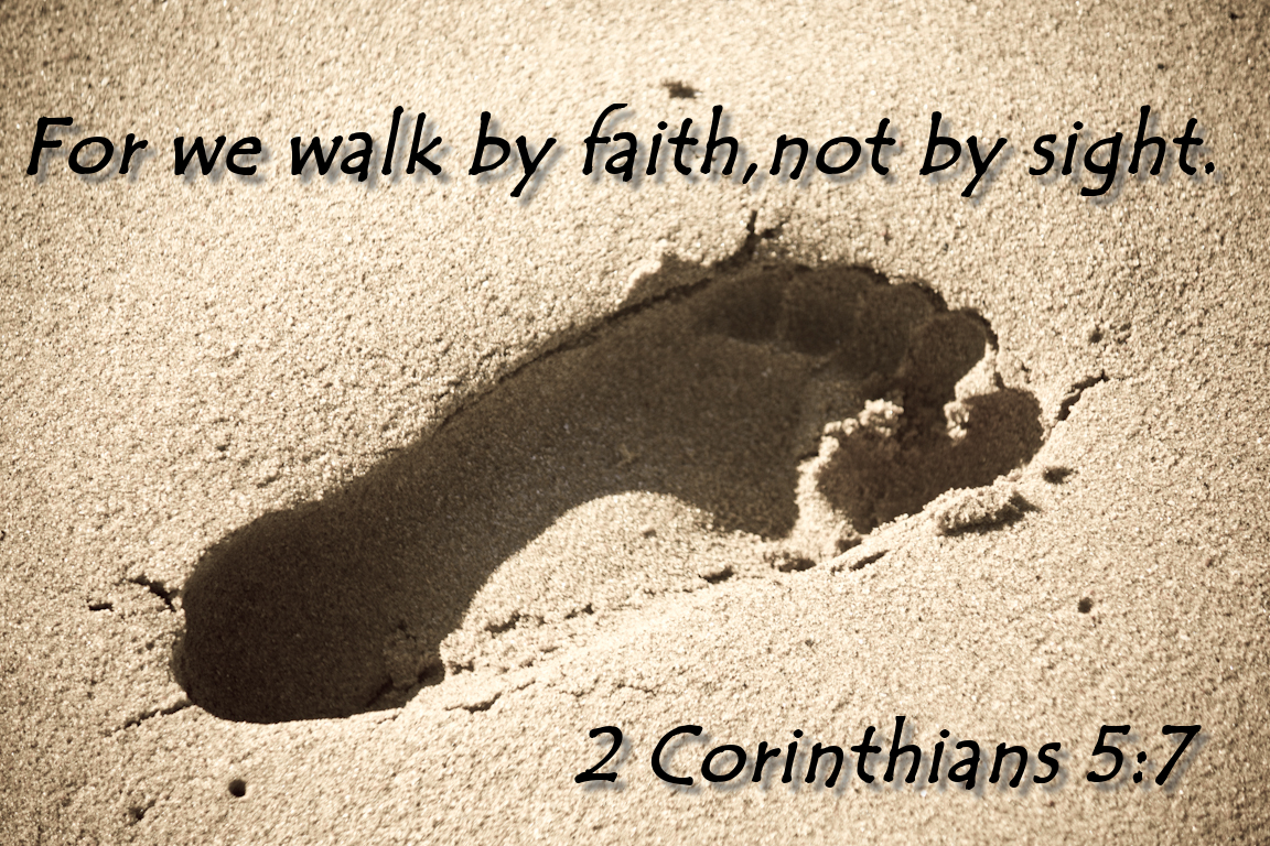 Walk by faith 2 corinthians 5 7 biblical wallpapers